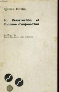Ignace Hazim La résurrection et l'omme d'aujourd'hui