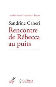 Rencontre de Rebecca au puits Sandrine Caneri